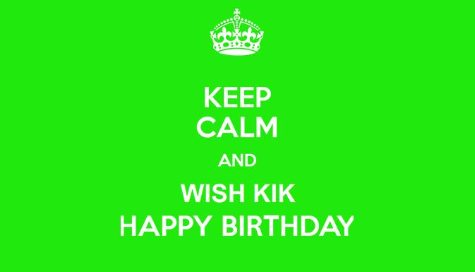 Happy Birthday KIK!
