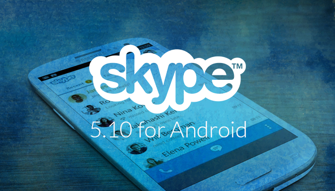 Skype update for Android comfort and beauty for the user