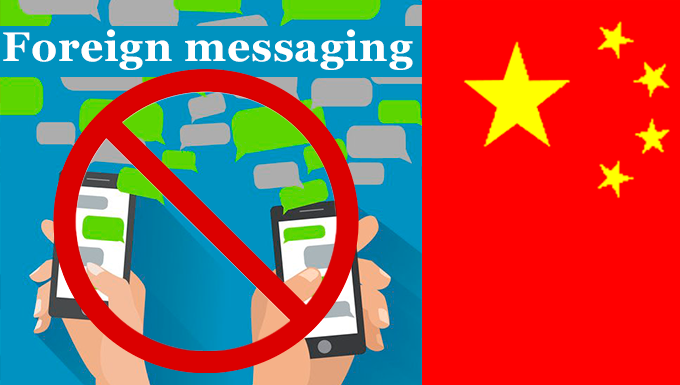 CHINA SHUTTING DOWN FOREIGN MESSAGING APPS